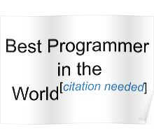 Best Programmer in the World - Citation Needed! Poster