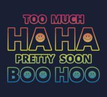 Too much HAHA, Pretty soon BOO HOO One Piece - Short Sleeve