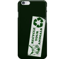 Please recycle your animals iPhone Case/Skin