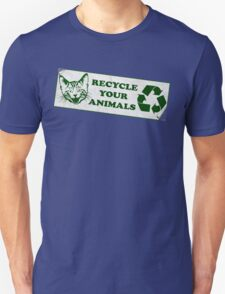 Please recycle your animals Unisex T-Shirt
