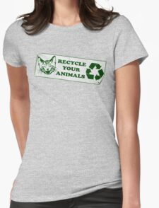 Please recycle your animals Womens Fitted T-Shirt