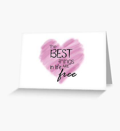 The Best Things In Life Are Free - Pink Heart Quote Greeting Card