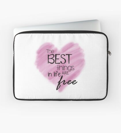 The Best Things In Life Are Free - Pink Heart Quote Laptop Sleeve