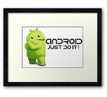 Android - Just do it! Framed Print