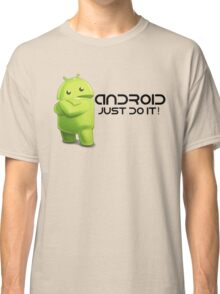 Android - Just do it! Classic T-Shirt