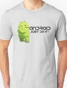 Android - Just do it! Unisex T-Shirt