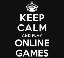 KEEP CALM AND PLAY ONLINE GAMES Kids Clothes