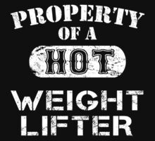 Property Of A Hot Weight Lifter - Tshirts & Accessories by tshirts2015