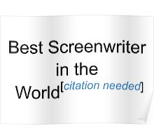 Best Screenwriter in the World - Citation Needed! Poster