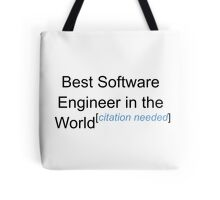 Best Software Engineer in the World - Citation Needed! Tote Bag