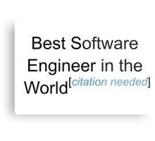 Best Software Engineer in the World - Citation Needed! Metal Print