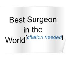 Best Surgeon in the World - Citation Needed! Poster