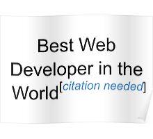 Best Web Developer in the World - Citation Needed! Poster