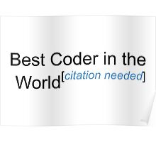 Best Coder in the World - Citation Needed! Poster