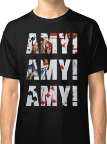 Amy Amy Amy! Classic T-Shirt