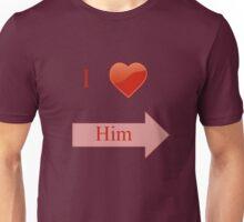 I love him Unisex T-Shirt