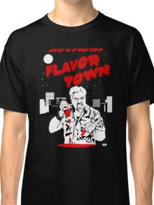 Flavor Town: A Fieri to Grill For Classic T-Shirt