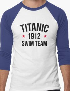 Titanic Swim Team Funny Quote Men's Baseball ¾ T-Shirt