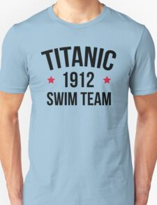 Titanic Swim Team Funny Quote T-Shirt