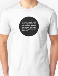 Do not accept badly made cups of tea... Unisex T-Shirt