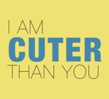 I am cuter than YOU Kids Tee