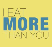 I eat more than YOU One Piece - Short Sleeve