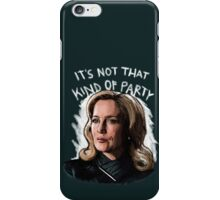 It's Not That Kind Of Party iPhone Case/Skin