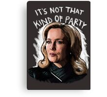 It's Not That Kind Of Party Canvas Print