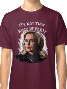 It's Not That Kind Of Party Classic T-Shirt
