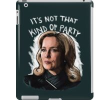 It's Not That Kind Of Party iPad Case/Skin