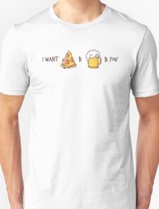 I want pizza & beer & yor Unisex T-Shirt