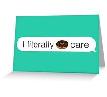 Literally Donut Care iMessage - White Greeting Card