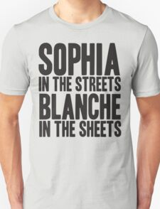 SOPHIA IN THE STREETS BLANCHE IN THE SHEETS T-Shirt