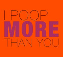 I poop more than YOU Kids Clothes
