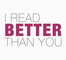 I read better than YOU by vargasvisions
