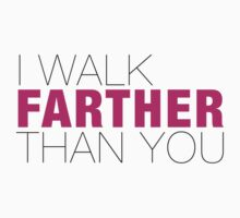 I walk farther than YOU Kids Tee