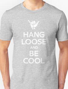 Hang Loose and Be Cool T-Shirt
