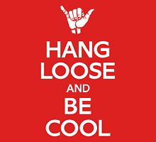 Hang Loose and Be Cool Unisex T-Shirt