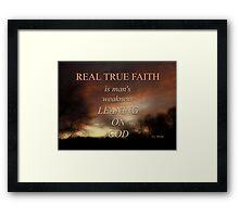 TRUE FAITH (2) Framed Print