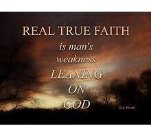 TRUE FAITH (2) Photographic Print