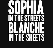 SOPHIA IN THE STREETS BLANCHE IN THE SHEETS Unisex T-Shirt