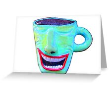 wacky smiling coffee cup Greeting Card