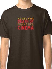 Death of Narrative Cinema Classic T-Shirt