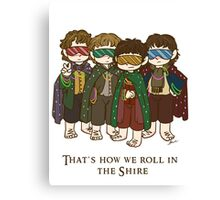 That's how we roll in the Shire  Canvas Print