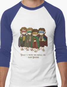 That's how we roll in the Shire  Men's Baseball ¾ T-Shirt