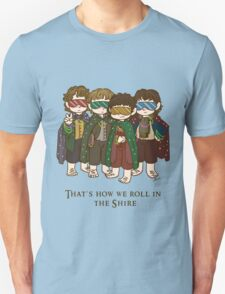 That's how we roll in the Shire  Unisex T-Shirt