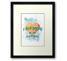 I love myself (no one does it better) Framed Print