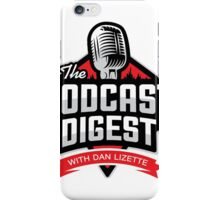 The Podcast Digest Store iPhone Case/Skin