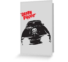 Death Proof Greeting Card