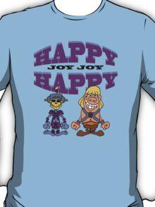 Happy Happy Joy Joy T-Shirt